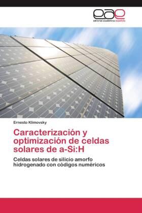 Caracterización y optimización de celdas solares de a-Si:H - Celdas solares de silicio amorfo hidrogenado con códigos numéricos - Klimovsky, Ernesto