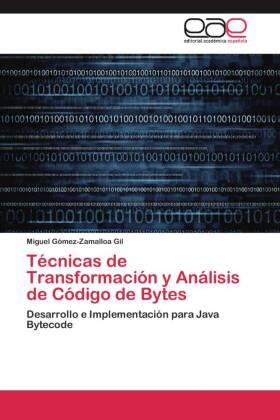 Técnicas de Transformación y Análisis de Código de Bytes - Desarrollo e Implementación para Java Bytecode - Gómez-Zamalloa Gil, Miguel