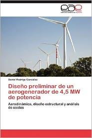 Diseno Preliminar de Un Aerogenerador de 4,5 Mw de Potencia - Daniel Rodrigo Gonz Lez