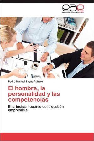 El hombre, la personalidad y las competencias - Zayas Ag ero Pedro Manuel