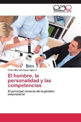 El hombre, la personalidad y las competencias - El principal recurso de la gestión empresarial