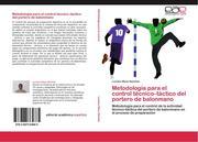 Mesa Sánchez, Luciano: Metodología para el control técnico-táctico del portero de balonmano
