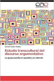 Estudio Transcultural Del Discurso Argumentativo - Carmen Pastor Villalba