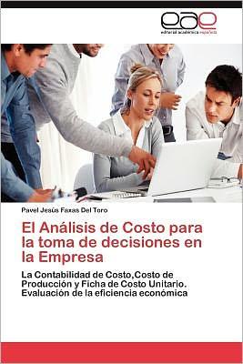 El An lisis de Costo para la toma de decisiones en la Empresa - Faxas Del Toro Pavel Jes s