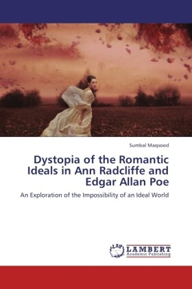 Dystopia of the Romantic Ideals in Ann Radcliffe and Edgar Allan Poe als Buch von Sumbal Maqsood - Sumbal Maqsood