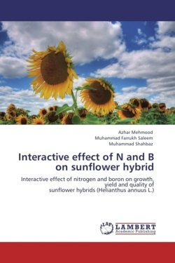 Interactive effect of N and B on sunflower hybrid: Interactive effect of nitrogen and boron on growth, yield and quality of  sunflower hybrids (Helianthus annuus L.)