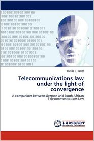 Telecommunications law under the light of convergence - Tobias H. Keller