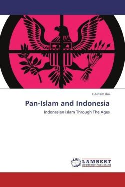 Pan-Islam and Indonesia: Indonesian Islam Through The Ages