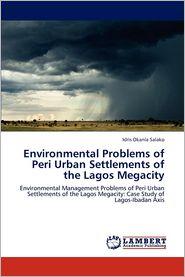 Environmental Problems of Peri Urban Settlements of the Lagos Megacity