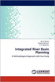 Integrated River Basin Planning - M. K. Verma, Shobha Maliwal, C. P. Dewatha