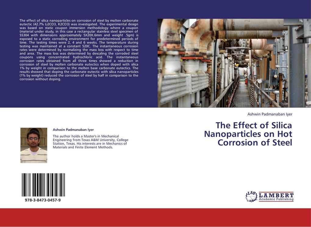 The Effect of Silica Nanoparticles on Hot Corrosion of Steel als Buch von Ashwin Padmanaban Iyer - Ashwin Padmanaban Iyer