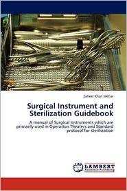 Surgical Instrument And Sterilization Guidebook - Zaheer Khan Mehar