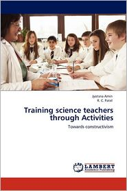 Training science teachers through Activities - Jyotsna Amin, R. C. Patel