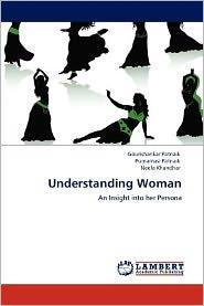 Understanding Woman - Gourishankar Patnaik, Purnamasi Patnaik, Neela Khandhar