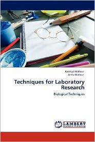 Techniques for Laboratory Research - Kanhiya Mahour, Anita Mahour