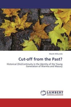 Cut-off from the Past?: Historical (Dis)Continuity in the Identity of the Young Generation of Warmia and Mazury