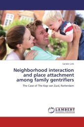 Neighborhood interaction and place attachment among family gentrifiers - Sander Link