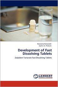 Development Of Fast Dissolving Tablets - Basavaraj Nanjwade, Sachin A. Thakare
