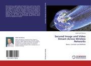 Elkouny, Abdel-Latif: Secured Image and Video Stream Across Wireless Networks