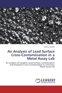 An Analysis of Lead Surface Cross-Contamination in a Metal Assay Lab