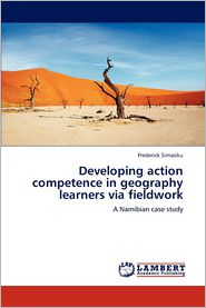 Developing Action Competence in Geography Learners Via Fieldwork - Frederick Simasiku