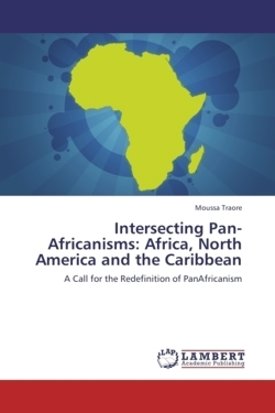 Intersecting Pan-Africanisms: Africa, North America and the Caribbean