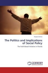 The Politics and Implications of Social Policy - Angela Gómez