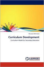 Curriculum Development - Munazza Mahmood