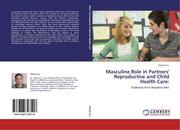 K. C. , Vikash: Masculine Role in Partners´ Reproductive and Child Health Care: