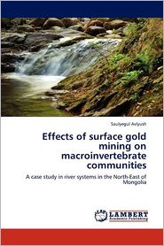 Effects Of Surface Gold Mining On Macroinvertebrate Communities - Saulyegul Avlyush