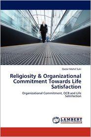 Religiosity & Organizational Commitment Towards Life Satisfaction - Qadar Mohd Suki