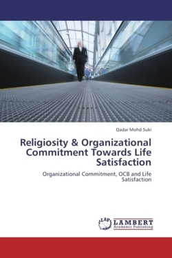 Religiosity & Organizational Commitment Towards   Life Satisfaction