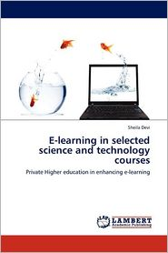 E-Learning In Selected Science And Technology Courses - Sheila Devi