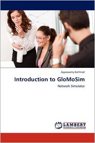 Introduction To Glomosim - Ayyaswamy Kathirvel