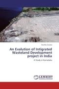 Gowda, Huchhe: An Evalution of Intigrated Wasteland Development project in India