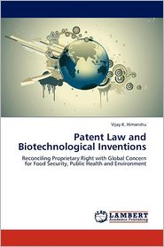 Patent Law And Biotechnological Inventions - Vijay K. Himanshu