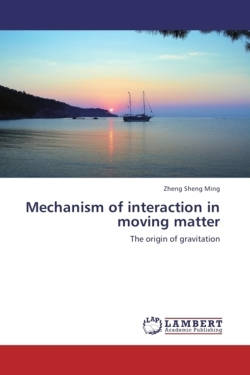 Mechanism of interaction in moving matter: The origin of gravitation