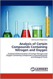 Analysis Of Certain Compounds Containing Nitrogen And Oxygen - Mahmoud El-Maghrabey