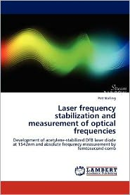 Laser Frequency Stabilization And Measurement Of Optical Frequencies - Petr Balling