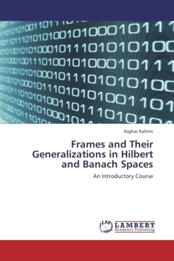 Frames and Their Generalizations in Hilbert and Banach Spaces