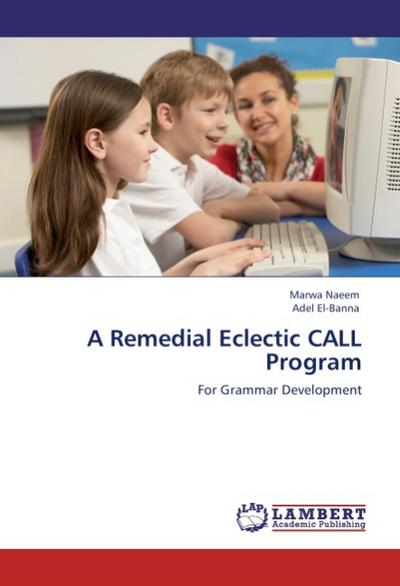 A Remedial Eclectic CALL Program - Marwa Naeem