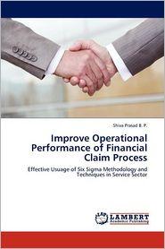 Improve Operational Performance of Financial Claim Process - Shiva Prasad B. P.