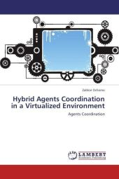 Hybrid Agents Coordination in a Virtualized Environment - Zablon Ochomo