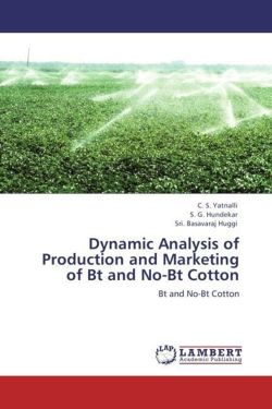 Dynamic Analysis of Production and Marketing of Bt and No-Bt Cotton