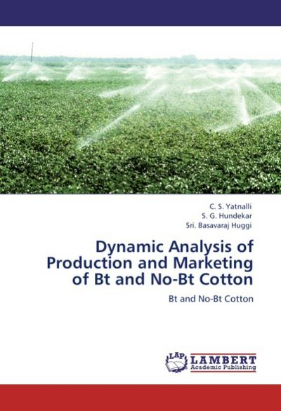 Dynamic Analysis of Production and Marketing of Bt and No-Bt Cotton - C. S. Yatnalli
