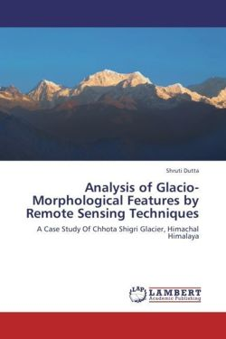Analysis of Glacio-Morphological Features by Remote Sensing Techniques
