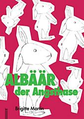 Albäär der Angsthase - ein Kinderbuch