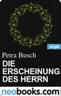 Die Erscheinung des Herrn (neobooks Single) - Petra Busch