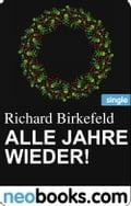 Alle Jahre wieder! (neobooks Single) - Richard Birkefeld