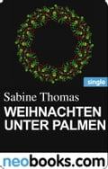 Weihnachten unter Palmen (neobooks Single) - Sabine Thomas